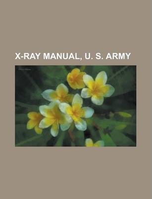 X-Ray Manual, U. S. Army