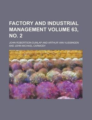 Factory and Industrial Management Volume 63, No. 2