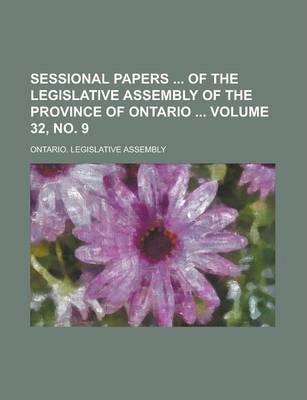 Sessional Papers of the Legislative Assembly of the Province of Ontario Volume 32, No. 9