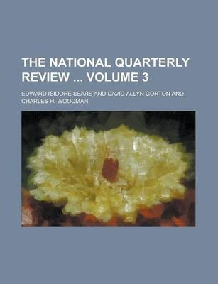 The National Quarterly Review Volume 3