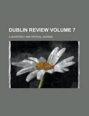 Dublin Review; A Quarterly and Critical Journal Volume 7
