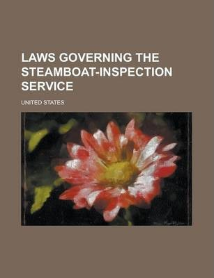 Laws Governing the Steamboat-Inspection Service