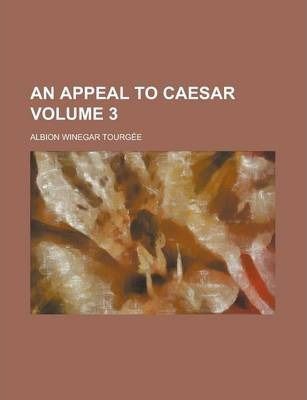 An Appeal to Caesar Volume 3