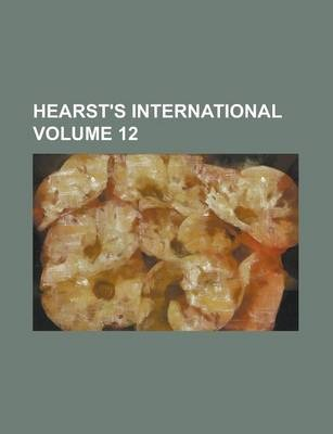 Hearst's International Volume 12