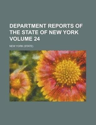Department Reports of the State of New York Volume 24
