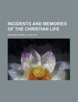 Incidents and Memories of the Christian Life