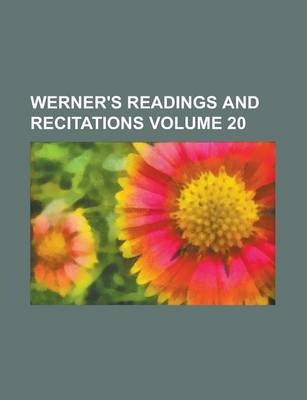 Werner's Readings and Recitations Volume 20