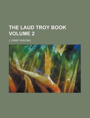 The Laud Troy Book Volume 2