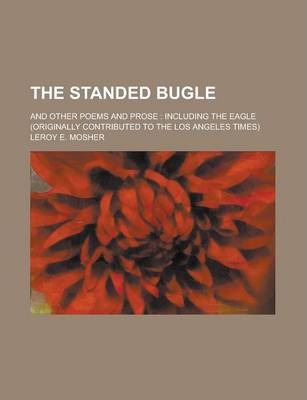 The Standed Bugle; And Other Poems and Prose