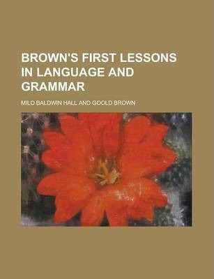 Brown's First Lessons in Language and Grammar
