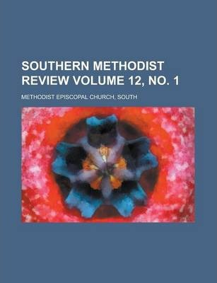 Southern Methodist Review Volume 12, No. 1