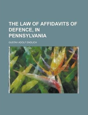 The Law of Affidavits of Defence, in Pennsylvania