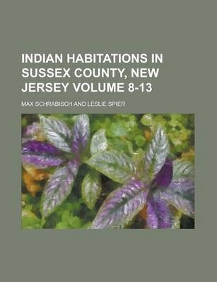 Indian Habitations in Sussex County, New Jersey Volume 8-13