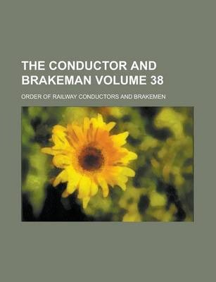 The Conductor and Brakeman Volume 38