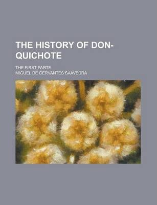 The History of Don-Quichote; The First Parte
