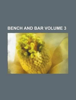Bench and Bar Volume 3