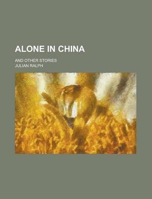 Alone in China; And Other Stories