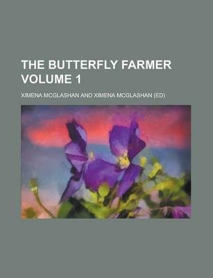 The Butterfly Farmer Volume 1