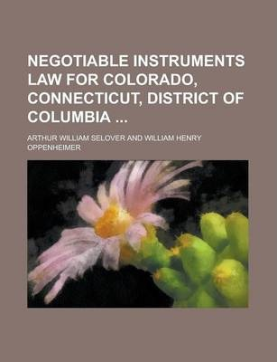 Negotiable Instruments Law for Colorado, Connecticut, District of Columbia