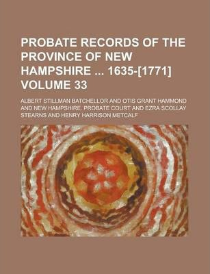 Probate Records of the Province of New Hampshire 1635-[1771] Volume 33