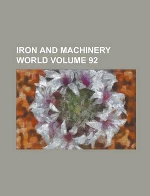 Iron and Machinery World Volume 92