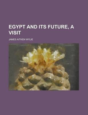 Egypt and Its Future, a Visit