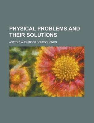 Physical Problems and Their Solutions