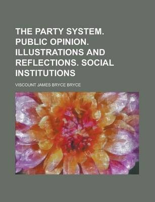 The Party System. Public Opinion. Illustrations and Reflections. Social Institutions