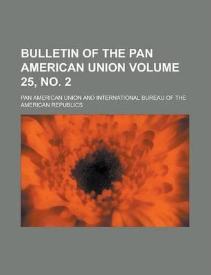 Bulletin of the Pan American Union Volume 25, No. 2