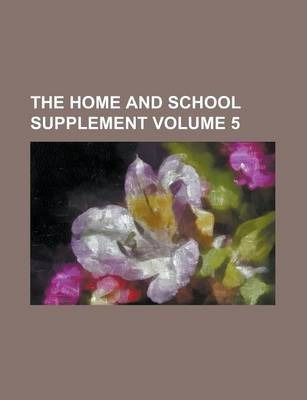 The Home and School Supplement Volume 5