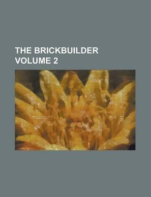 The Brickbuilder Volume 2