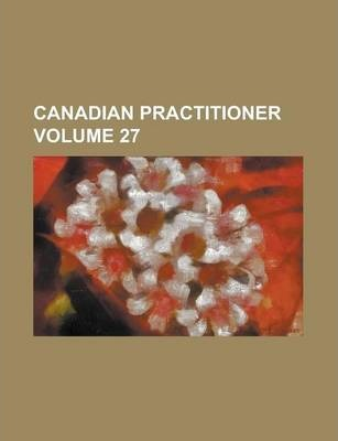 Canadian Practitioner Volume 27