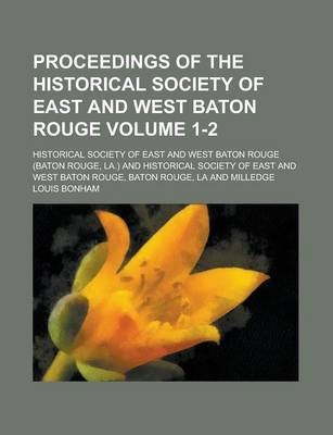 Proceedings of the Historical Society of East and West Baton Rouge Volume 1-2