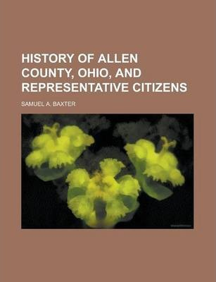 History of Allen County, Ohio, and Representative Citizens