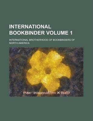 International Bookbinder Volume 1