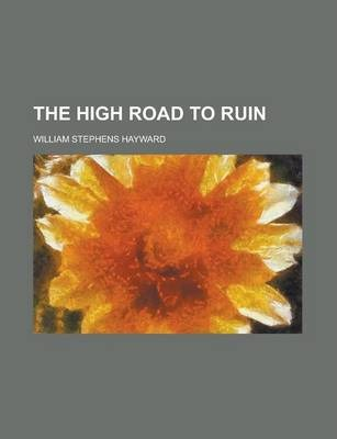 The High Road to Ruin