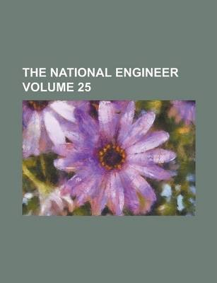 The National Engineer Volume 25