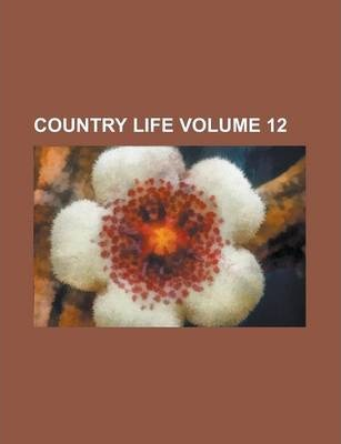 Country Life Volume 12