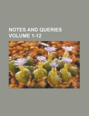 Notes and Queries Volume 1-12