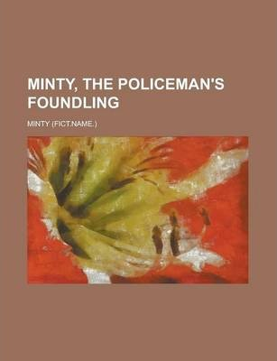 Minty, the Policeman's Foundling