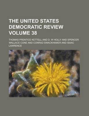 The United States Democratic Review Volume 38