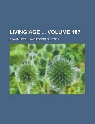 Living Age Volume 187