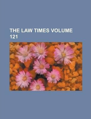The Law Times Volume 121