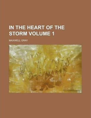 In the Heart of the Storm Volume 1
