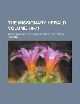 The Missionary Herald Volume 70-71