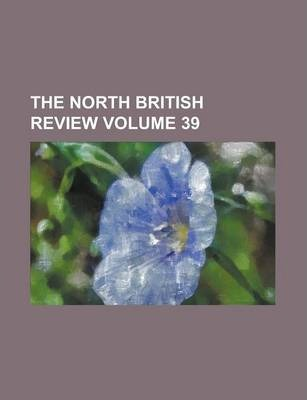 The North British Review Volume 39