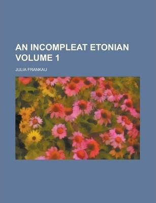 An Incompleat Etonian Volume 1