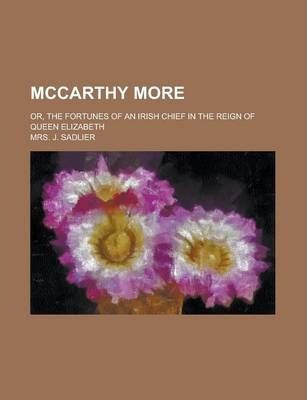 McCarthy More; Or, the Fortunes of an Irish Chief in the Reign of Queen Elizabeth