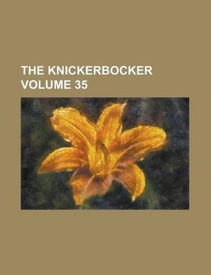 The Knickerbocker Volume 35