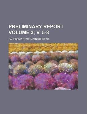 Preliminary Report Volume 3; V. 5-8